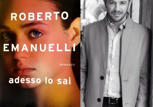 ADESSO LO SAI, il nuovo libro di Roberto Emanuelli. Dal 06 Ottobre 2020 in libreria