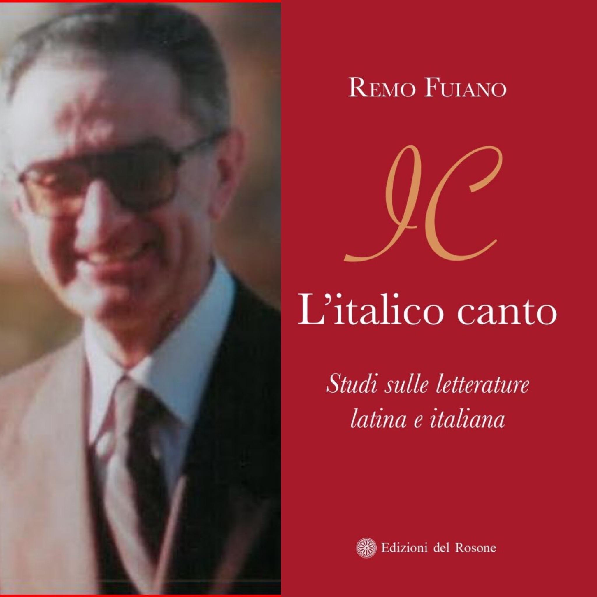"""""""L'ITALICO CANTO"""" DI REMO FUIANO: il ricordo per i cento anni dalla nascita."""