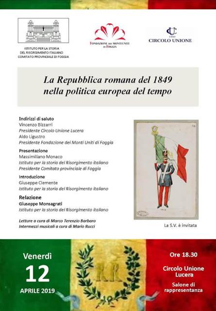 LA REPUBBLICA ROMANA DEL 1849 NELLA POLITICA EUROPEA DEL TEMPO, CONVEGNO IL 12 APRILE 2019 A LUCERA