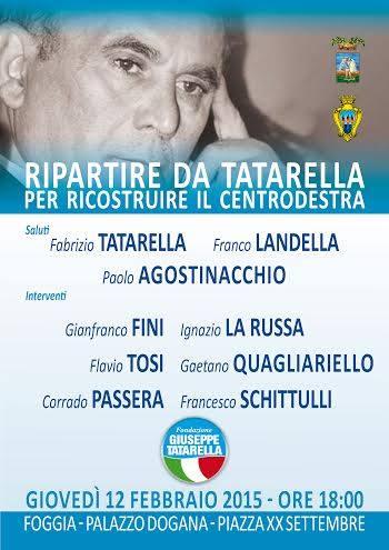 Ripartire da Pinuccio Tatarella per ricostruire il centrodestra. Se ne parla a Foggia il 12 febbraio 2015